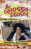 A Ghetto Story, Arleatrice Burroughs, 1468561758
