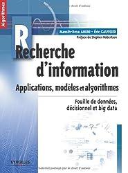 Recherche d'information - Applications, modèles et algorithmes. Fouille de données, décisionnel et big data.