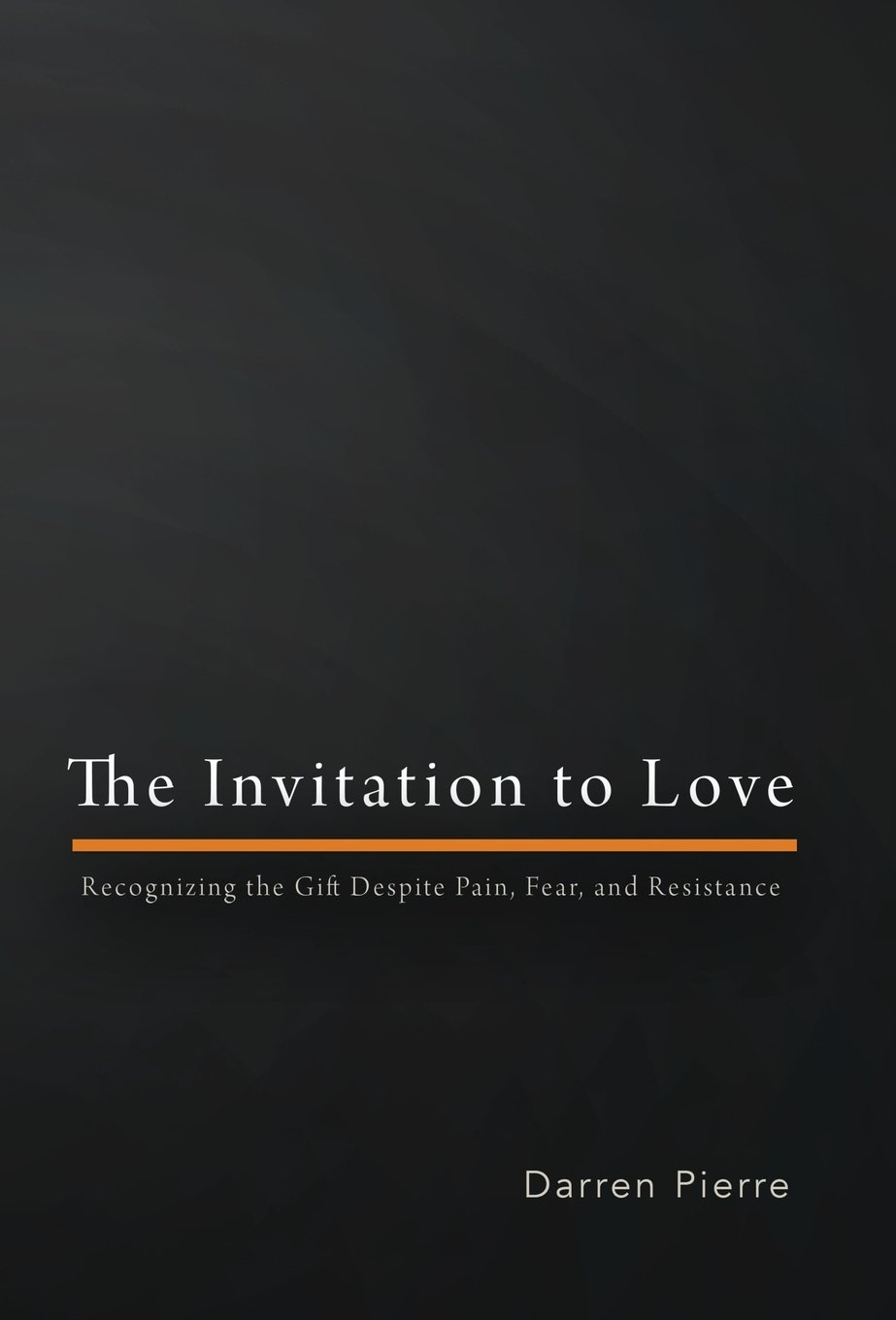 Download The Invitation to Love: Recognizing the Gift Despite Pain, Fear, and Resistance ebook