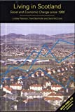 img - for Living in Scotland: Social and Economic Change since 1980 book / textbook / text book
