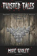 Twisted Tales: Fantasy, Science Fiction and Horror Short Stories Volume 2 Paperback