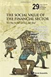The Social Value of the Financial Sector, Viral V. Acharya and Thorsten Beck, 9814520284