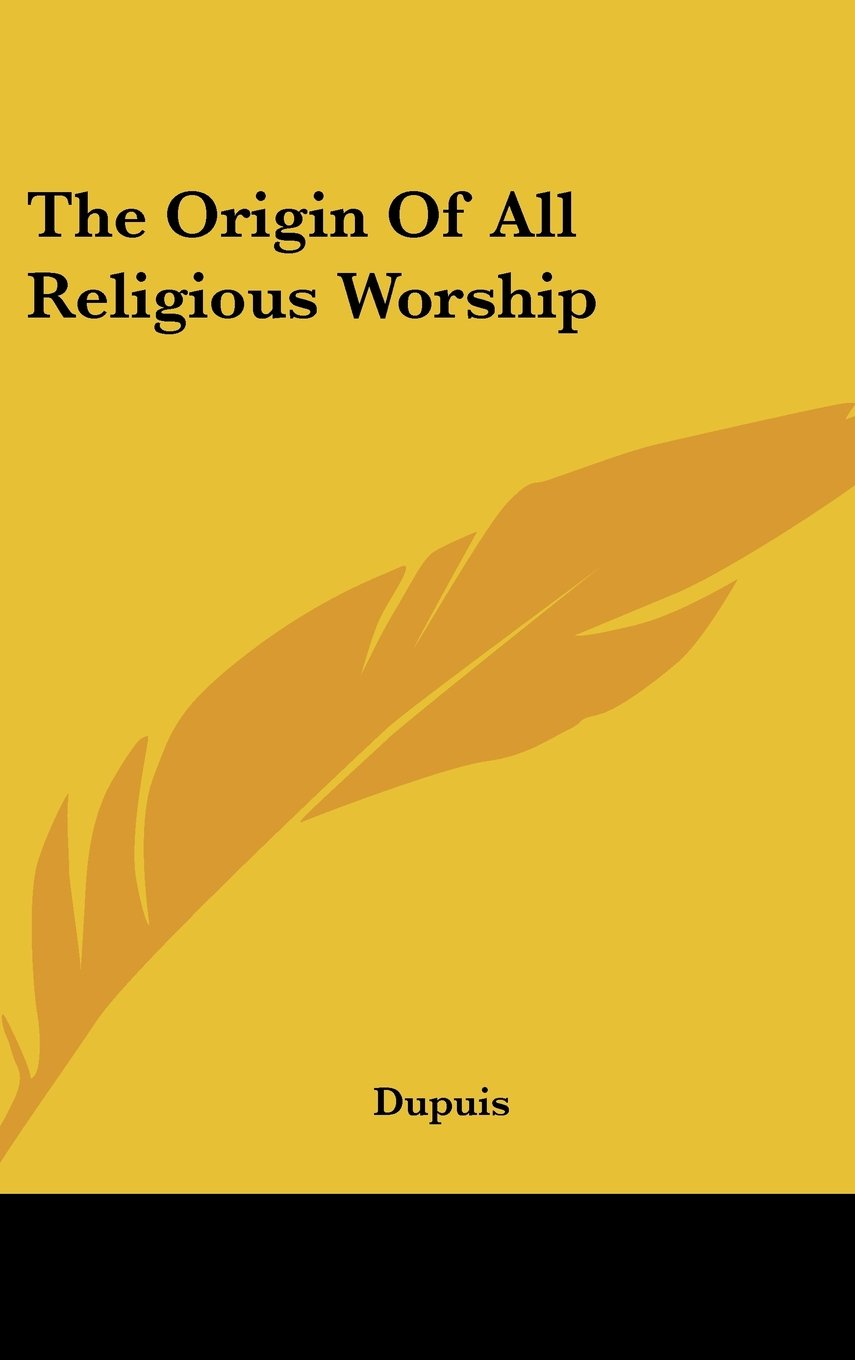 Download The Origin Of All Religious Worship pdf