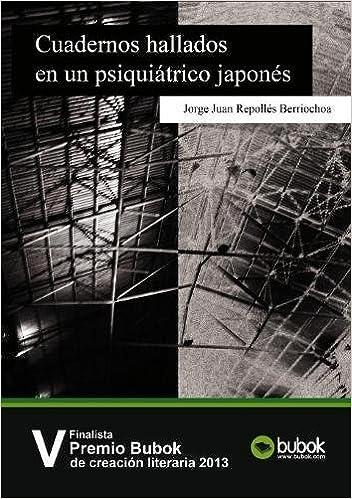 Cuadernos Hallados En Un Psiquiátrico Japonés (Spanish Edition): Fementido R.: 9788468637532: Amazon.com: Books