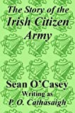 The Story of the Irish Citizen Army, Sean O'Casey, 1410208206