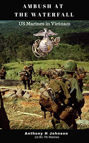 Active End Pin - Ambush at the Waterfall:  a Short Story of Marines in Vietnam