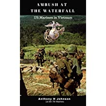Ambush at the Waterfall: Marines in Vietnam (No Safe Spaces)