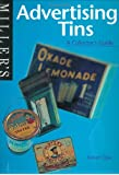 Miller's: Advertising Tins: A Collector's Guide (Miller's Collector's Guides)