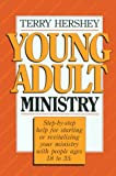 Young Adult Ministry: Step-by-Step Help for Starting or Revitalizing Your Ministry with People Ages 18 to 35