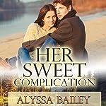 Her Sweet Complication: Liam O'Connor, Book 1 | Alyssa Bailey