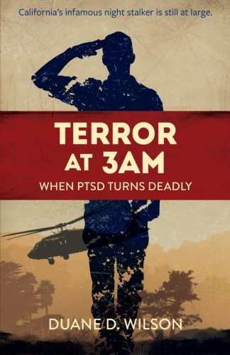 Terror at 3AM: When PTSD Turns Deadly (Duane Wilson Crime Series) (Volume 1)