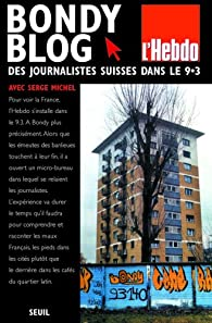 Bondy Blog : Des journalistes suisses s'installent dans le 9.3 par Serge Michel