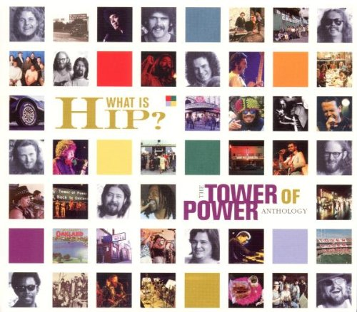 What Is Hip? Tower of Power Anthology by Tower Of Power