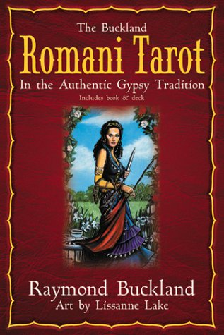 The Buckland Romani Tarot: In the Authentic Gypsy Tradition: Raymond  Buckland, Lissanne Lake: 9781567180992: Amazon.com: Books