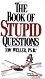 The Book of Stupid Questions, Tom Weller, 0446389722