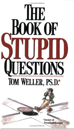 The Book of Stupid Questions