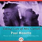 Taking Care of Mrs. Carroll   Paul Monette