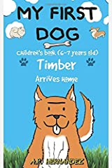 My first dog: Children's book (6-7 years old). Timber Arrives home! Paperback