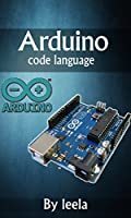 Arduino code language: Learning to Program the Arduino Front Cover