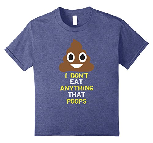 Kids I Don't Eat Anything That Poops | Vegan Food TShirt Gift 10 Heather Blue