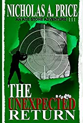 The Unexpected Return: An Ace Stone Adventure (Book III) (The International, Hard-Boiled, Noir, Crime Thriller Series)