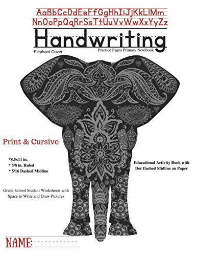 Elephant Cover Handwriting Practice Pages Primary Notebook Print & Cursive: Educational Activity Book with Dot Dash Midline on Paper Grade School Student Worksheets with Space to Write & Draw Pictures