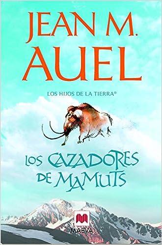 Los cazadores de mamuts: (LOS HIJOS DE LA TIERRA® 3): Amazon.es ...