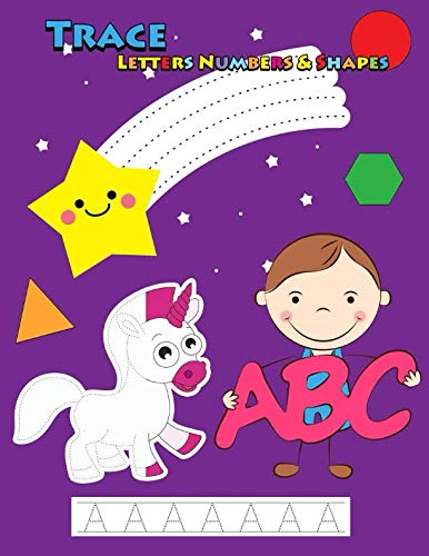 - Trace Letters Numbers & Shapes: Tracing For Kids Ages 3-5, 4-6 (Tracing Book For Kids)