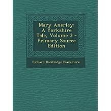 Mary Anerley: A Yorkshire Tale, Volume 3 - Primary Source Edition