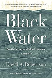 Black Water: Family, Legacy, and Blood Memory