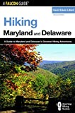 Hiking Maryland and Delaware, 2nd: A Guide to Maryland and Delaware s Greatest Hiking Adventures (State Hiking Guides Series)