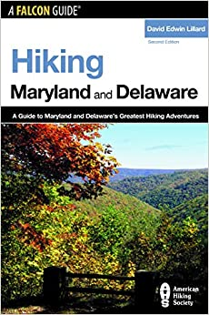 Book Hiking Maryland and Delaware, 2nd: A Guide to Maryland and Delaware's Greatest Hiking Adventures (State Hiking Guides Series)