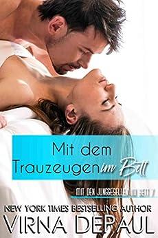 Mit dem Trauzeugen im Bett (Mit den Junggesellen im Bett 7) (German Edition) by [DePaul, Virna]