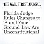 Florida Judge Rules Changes to 'Stand Your Ground' Law Are Unconstitutional | Arian Campo-Flores