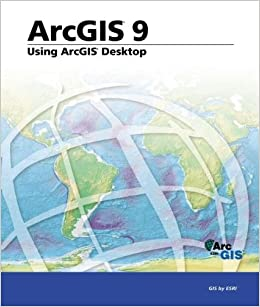 ArcGIS 9: Using ArcGIS Desktop: Esri: 9781589481671: Amazon