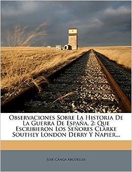 Observaciones Sobre La Historia De La Guerra De España, 2: Que ...