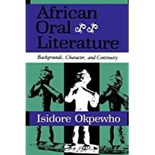 African Oral Literature: Backgrounds, Character, and Continuity