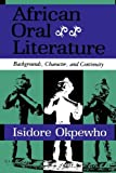 img - for African Oral Literature: Backgrounds, Character, and Continuity book / textbook / text book