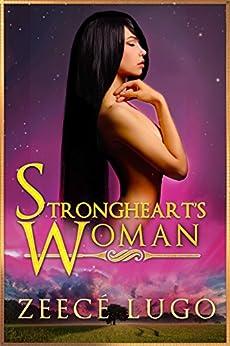 Strongheart's Woman: A Romance in the Daniel's Fork Universe by [Lugo, Zeecé]