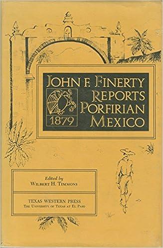 John F. Finerty reports Porfirian Mexico, 1879: Amazon.es ...