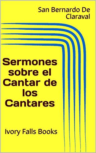 Sermones sobre el Cantar de los Cantares (Spanish Edition)