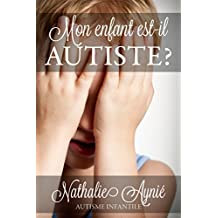 Mon enfant est-il autiste? (Mini e-books sur l'autisme t. 1) (French Edition)
