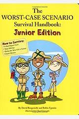 The Worst Case Scenario Survival Handbook (Junior Edition) Paperback