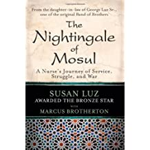 The Nightingale of Mosul: A Nurse's Journey of Service, Struggle, and War by Susan Luz (2010-04-27)