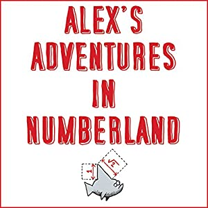 Alex's Adventures in Numberland Audiobook