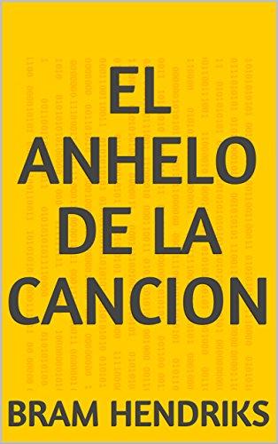 El Anhelo De La Cancion (Spanish Edition) by [Hendriks, Bram]