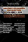 GHOST STORIES AND MORE IN THIS ALL NEW COLLECTION!. Amazing Paranormal Encounters Volume 3. The follow-up book to the TWO top 10 best sellers in Supernatural, Horror, and Unexplained Mysteries on Amazon starting in  October 2015.AMAZING PARANORMAL EN...