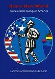 Brave New World: Rhinelanders Conquer America, , 0271027355