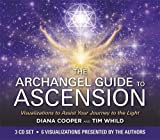The Archangel Guide to Ascension: Visualizations to Assist Your Journey to the Light