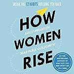 How Women Rise | Sally Helgesen,Marshall Goldsmith